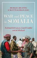 War and Peace in Somalia: National...