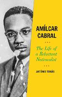 Amilcar Cabral: The Life of a...