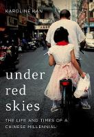 Under Red Skies: The Life and Times ...