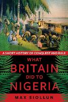 What Britain Did to Nigeria: A Short...