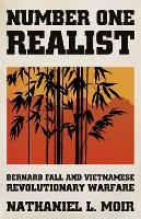 Number One Realist: Bernard Fall and...
