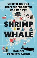 Shrimp to Whale: South Korea from the...