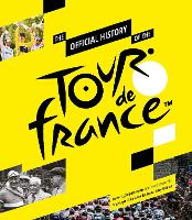 The Official History of the Tour de...