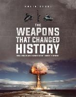The Weapons that Changed History: Key...