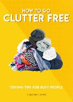 How to Go Clutter Free: Tidying tips...