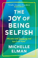 The Joy of Being Selfish: Why you ...