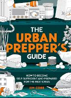 The Urban Prepper's Guide: How to...