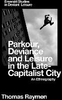 Parkour, Deviance and Leisure in the...