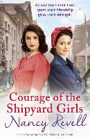 Courage of the Shipyard Girls:...