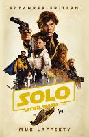 Solo: A Star Wars Story: Expanded...