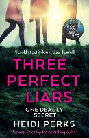 Three Perfect Liars: from the author...