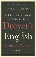 Dreyer's English: An Utterly Correct...