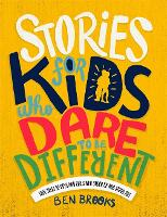 Stories for Kids Who Dare to be...