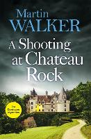 A Shooting at Chateau Rock: The...