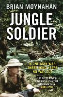 Jungle Soldier: A ONE-MAN WAR THREE...