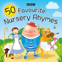 50 Favourite Nursery Rhymes: A BBC...