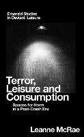 Terror, Leisure and Consumption:...