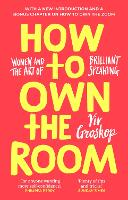 How to Own the Room: Women and the ...