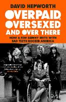 Overpaid, Oversexed and Over There:...