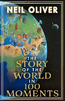 The Story of the World in 100 ...