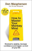 How to Master Your Monkey Mind:...