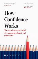 How Confidence Works: The new science...