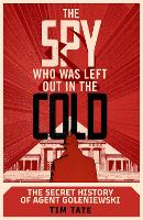 The Spy who was left out in the Cold:...