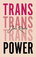 Trans Power: Own Your Gender