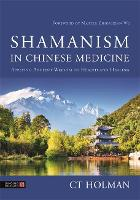 Shamanism in Chinese Medicine:...