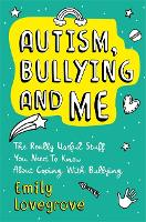 Autism, Bullying and Me: The Really...