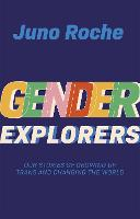 Gender Explorers: Our Stories of...