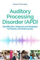Auditory Processing Disorder (APD):...