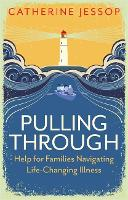 Pulling Through: Help for Families...