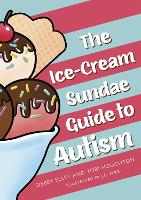 The Ice-Cream Sundae Guide to Autism:...