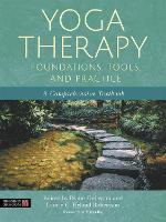 Yoga Therapy Foundations, Tools, and...