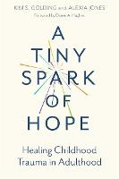 A Tiny Spark of Hope: Healing...