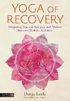 Yoga of Recovery: Integrating Yoga ...
