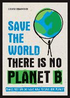 Save the World: There is No Planet B:...