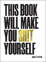 This Book Will Make You Sh!t ...