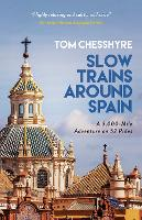 Slow Trains Around Spain: A ...