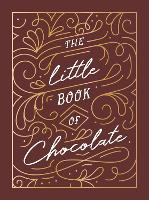 The Little Book of Chocolate: A Rich...