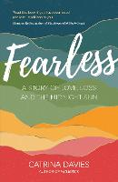 Fearless: A Story of Love, Loss and...