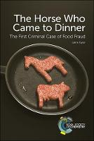 The Horse Who Came to Dinner: The...