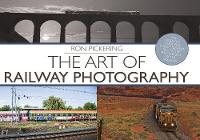 The Art of Railway Photography