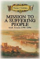 Mission to a Suffering People: Irish...