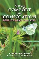 To Bring Comfort and Consolation:...