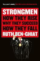 Strongmen: How They Rise, Why They...