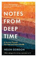 Notes from Deep Time: A Journey...