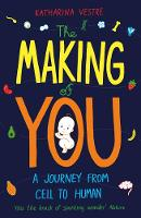 The Making of You: A Journey from ...