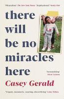 There Will Be No Miracles Here: A...